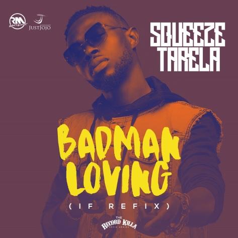 Squeeze Tarela - Badman Loving [ART]