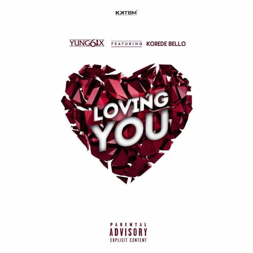 Yung6ix - Loving You ft. Korede Bello [ART]