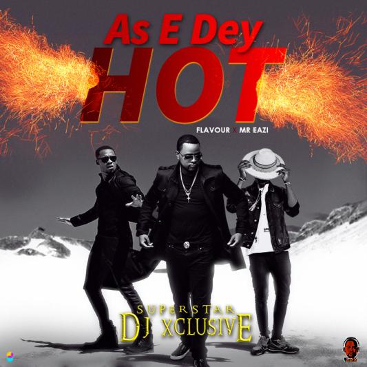 DJ Xclusive AsEDeyHot_Art