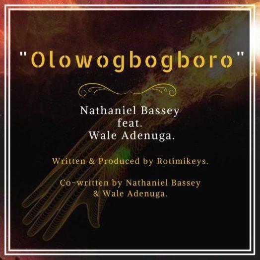 Nathaniel-Bassey-ft.-Wale-Adenuga-–-OlowoGboGboro-720x720