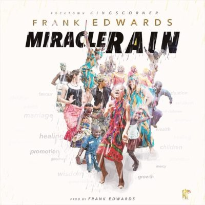 Frank-Edwards-–-Miracle-Rain