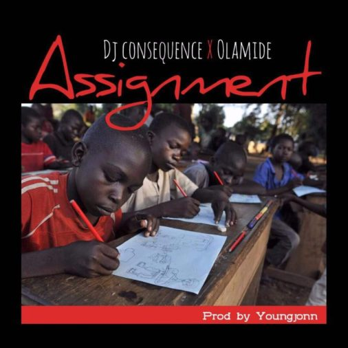 DJ Consequence ft. Olamide - Assignment Art