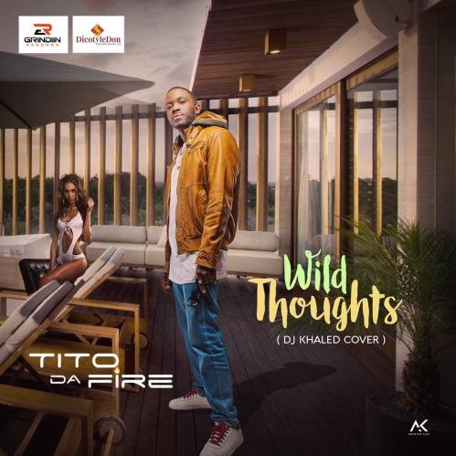 Tito Da.Fire - Wild Thoughts (Art)