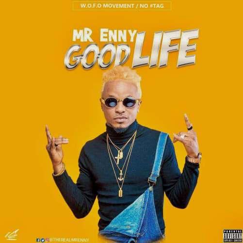 """Mr.Enny titled """"GOOD LIFE"""